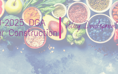 2020-2025 Dietary Guidelines for Americans: An Informed Look at DGAC Report Translation Into Policy